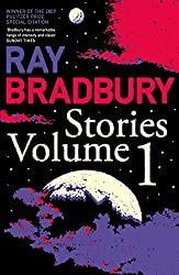 Stories Volume 1 by Ray Bradbury