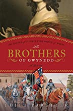 The Brothers of Gwynedd: The Legend of the First True Prince of Wales