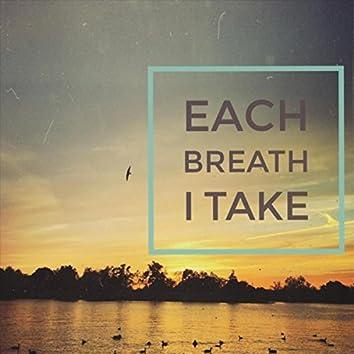 Each Breath I Take