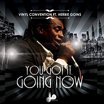 You Got It Going Now (feat. Herbie Goins)