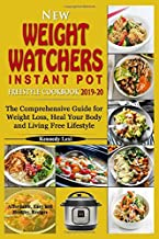 New Weight Watchers  Instant Pot Freestyle Cookbook 2019-20: The Comprehensive Guide for Weight Loss, Heal Your Body and Living Free Lifestyle-Affordable, Easy and Healthy Recipes