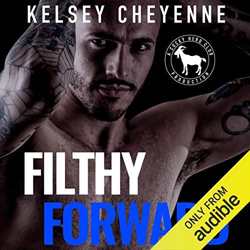 Filthy Forward: A Hero Club Novel