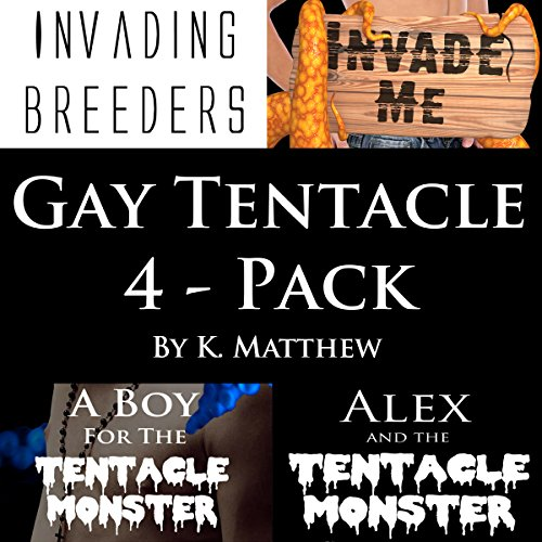 Gay Tentacle 4-Pack audiobook cover art