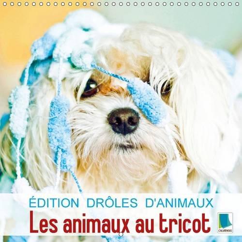 Edition drôles d'animaux : les animaux au tricot: Animaux enlainés et fans de tricot