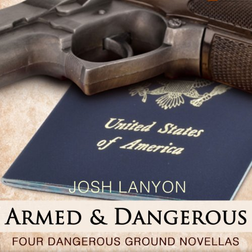 Armed and Dangerous: Four Dangerous Ground Novellas, Volume 1 audiobook cover art