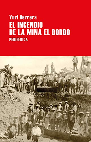 El incendio de la mina El Bordo (Largo Recorrido nº 134)