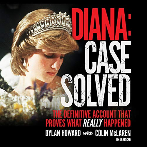 Diana: Case Solved Audiobook By Dylan Howard, Colin McLaren cover art