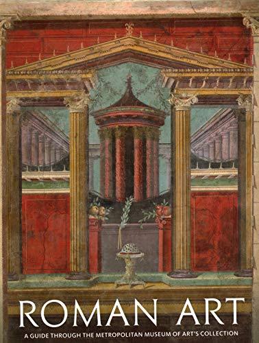 Roman Art: A Guide through The Metropolitan Museum of Art's Collection