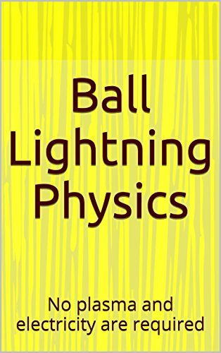 Ball Lightning Physics: No plasma and electricity are required