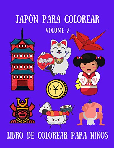 Japón para colorear - Libro de colorear para niños - Volume 2: 30 lindos dibujos para niños; Geisha, Koi, Samurái, Castillo Japonés, muñeca Kokeshi