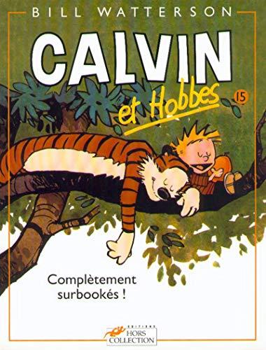 Calvin et Hobbes, tome 15 : Complètement surbookés !