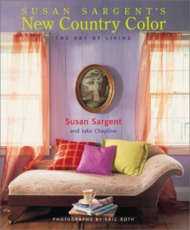 Susan Sergeant's New Country Color (Decor Best-Sellers) by Susan Sargent (2002-06-30)