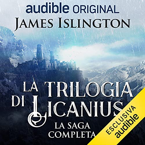 La trilogia di Licanius: Serie completa