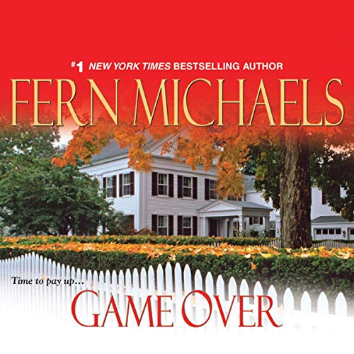 Game Over     Revenge of the Sisterhood #17              By:                                                                                                                                 Fern Michaels                               Narrated by:                                                                                                                                 Laural Merlington                      Length: 3 hrs and 11 mins     11 ratings     Overall 4.7