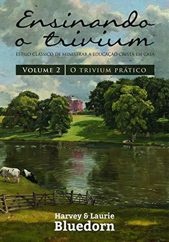 Ensinando O Trivium - Volume 2
