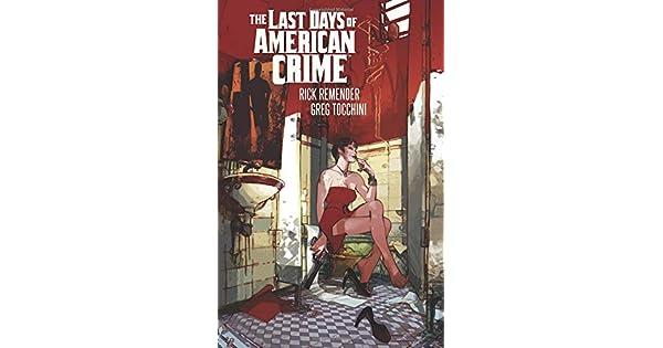 Last Days Of American Crime New Edition Remender Rick Tocchini Greg Amazon Sg Books