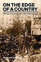 On the Edge of a Country: Memoir of a young girl under Nazi fascism by Silvia Hollenbaugh (2015-10-01)
