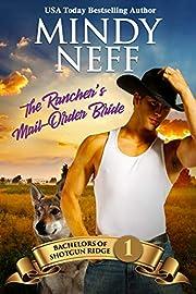 The Rancher's Mail-Order Bride: Small Town Contemporary Romance (Bachelors of Shotgun Ridge Book 1)