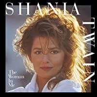 The Woman in Me by Shania Twain (1995-02-07)