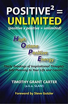Positive x Positive = Unlimited: High Octane Positive Energy by [Timothy Grant Carter, Margo DeGange, Steve Gutzler]