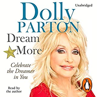 Dream More                   By:                                                                                                                                 Dolly Parton                               Narrated by:                                                                                                                                 Dolly Parton                      Length: 1 hr and 26 mins     27 ratings     Overall 4.4