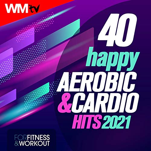 40 Happy Aerobic & Cardio Hits 2021 For Fitness & Workout (Unmixed Compilation for Fitness & Workout 128 Bpm / 32 Count)
