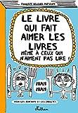 Le livre qui fait aimer les livres (FRANCOIZE BOUCH) - Format Kindle - 7,99 €