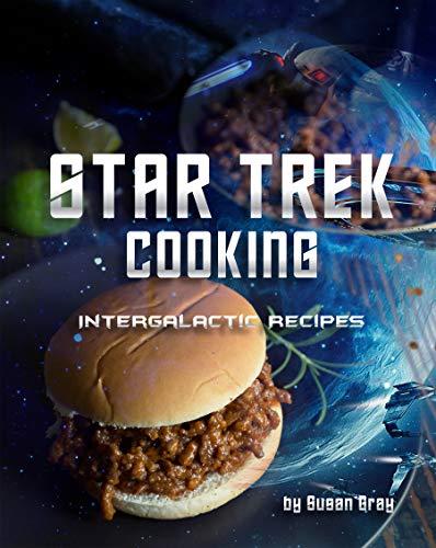 Star Trek Cooking: Intergalactic Recipes (English Edition)