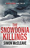 The Snowdonia Killings: A Snowdonia Murder Mystery Book 1