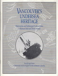 Vancouver's undersea heritage: Shipwrecks and submerged cultural sites in Burrard Inlet and Howe Sound