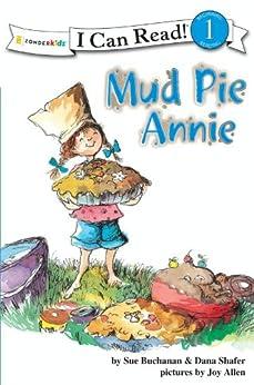 Mud Pie Annie: God's Recipe for Doing Your Best, Level 1 (I Can Read!) by [Sue Buchanan, Dana Shafer, Joy Allen]