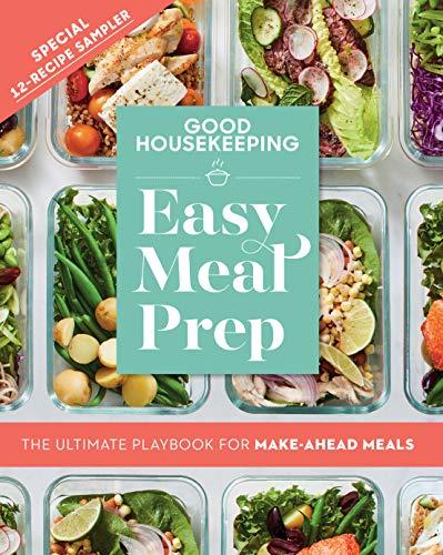 Good Housekeeping Easy Meal Prep Free 12-Recipe Sampler: The Ultimate Playbook for Make-Ahead Meals by [Good Housekeeping]