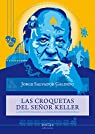 Las croquetas del señor Keller par Salvador Galindo