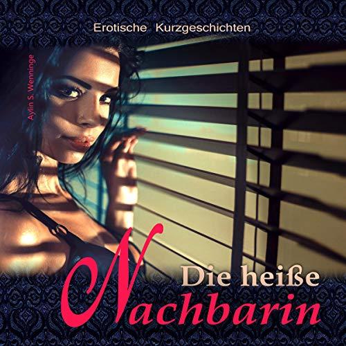 Erotische Kurzgeschichten DIE HEIßE NACHBARIN Titelbild
