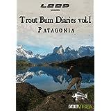 The Trout Bum Diaries 1: Patagonia by Brian Jill, Ryan Davey, Mike Wier Chris Owens