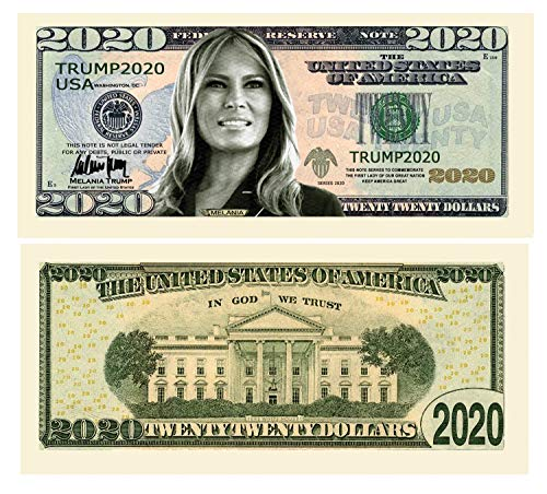 Pack Of 10 – Melania Trump 2020 Re-Election Presidential Dollar Bill – Limited Edition Novelty Dollar Bill – Keep America Great – Great Gift For Fans Of Donald And Melania Trump
