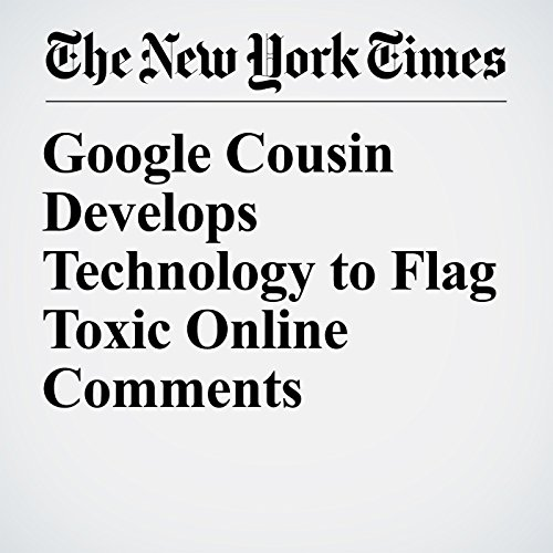 Google Cousin Develops Technology to Flag Toxic Online Comments copertina