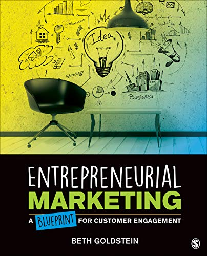 Compare Textbook Prices for Entrepreneurial Marketing: A Blueprint for Customer Engagement NULL 1 Edition ISBN 9781544320434 by Goldstein, Beth L.