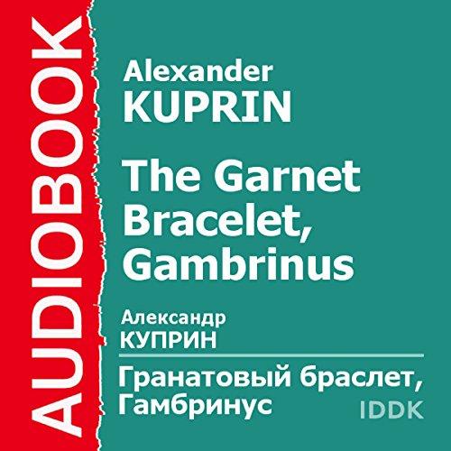 The Garnet Bracelet, Gambrinus [Russian Edition] cover art