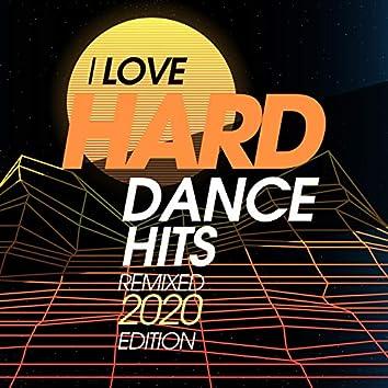I Love Hard Dance Hits Remixed 2020 Edition