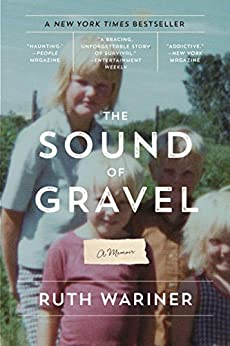 The Sound of Gravel: A Memoir by [Ruth Wariner]