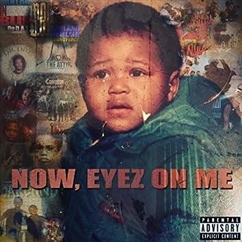 Now Eyez on Me