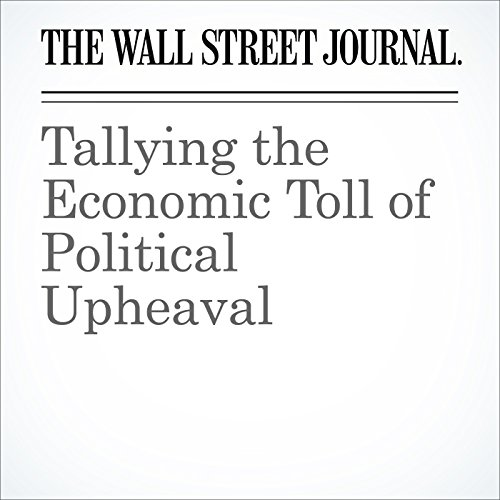 Tallying the Economic Toll of Political Upheaval cover art