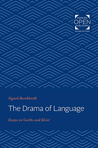 The Drama of Language: Essays on Goethe and Kleist (English Edition)