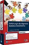 """Einführung in die Allgemeine Betriebswirtschaftslehre. Mit eLearning-Zugang """"MyLab"""