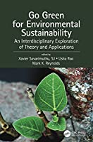 Go Green for Environmental Sustainability: An Interdisciplinary Exploration of Theory and Applications