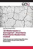 """""""El Modernisme a Tarragona"""". Inventario Patrimonio Modernista ciudad"""