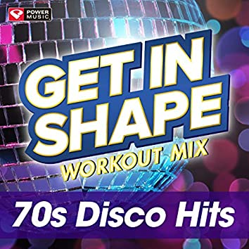 Get In Shape Workout Mix - 70's Disco Hits (60 Minute Non-Stop Workout Mix) [125-129 BPM]