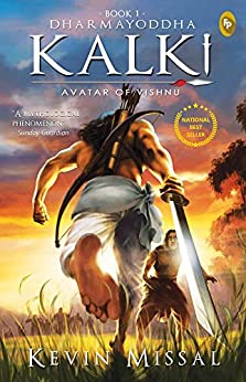 Dharmayoddha Kalki: Avatar of Vishnu (Book 1) by [Kevin Missal]