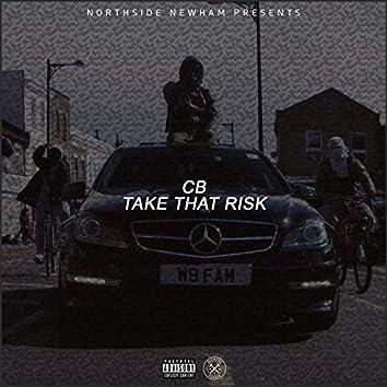 Take That Risk